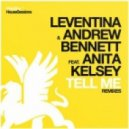 Leventina & Andrew Bennett ft Anita Kelsey - Tell Me (Fred Lilla Remix)