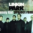 Linkin Park - In The End (Funny Kid Project Remix)