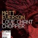 Matt Everson   -  Love Chant (Original Mix)