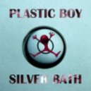 Plastic Boy - Silver Bath (Original Mix)