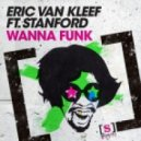 Eric van Kleef, Stanford  - Wanna Funk (Melvin Reese Mix)
