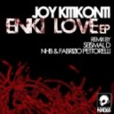 Joy Kitikonti  -  Enki Love (Seismal D Remix)