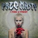 Die Antwoord - I Fink U Freeky (FreQ Nasty Remix)