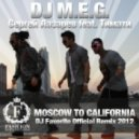DJ M.E.G. & Сергей Лазарев feat. Тимати - Moscow To California (DJ Favorite Radio Edit)