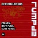Ftampa, Daft Punk, Elite Force - Der Collossus (RVMPD)