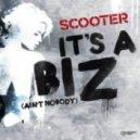 Scooter - It's A Biz (Ain't Nobody) (The Big Mash Up Tour 2012 Edit)