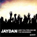 Jaydan - Are You Feeling Me