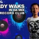 Lady Waks -  @ Record Club (Radio Record) # 171 (28-03-2012)