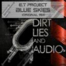 E.T Project - Blue Skies (Original Mix)