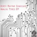 Dirty Rhythm Syndicate - Analog Times (Original Mix)
