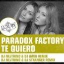 Paradox Factory  - Te Quiero (Dj Gold Sky & Dj Shirshnev Remix)