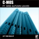 C-mos feat. Miss Autumn Leaves - Lift Your Head Up (Original Mix)
