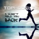 Topmodelz - I Wonґt Hold You Back (Club Mix)