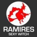 Ramires - Sexy Witch  Original Mix
