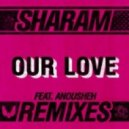 Sharam, Anousheh - Our Love (Sharam Leftfield Mix).
