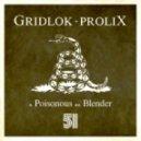 Gridlok - Poisonous feat. Prolix (Original)