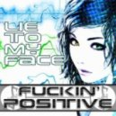 Fuckin' Positive - Lie To My Face (Seed Remix)