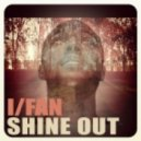 I-Fan  - Shine Out (Billy The Klit's Windmill Remix)
