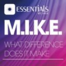 M.I.K.E.  - What Difference Does It Make (Club Room Mix)