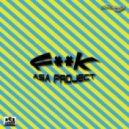 Asa Project - Fuck (Original Mix)
