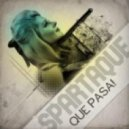Spartaque - Que Pasa! (AnGy KoRe & Gymmy J Remix).