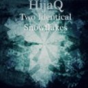 HijaQ - Two Identical Snowflakes