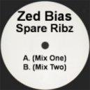 Zed Bias - Spare Ribz (Mix One)