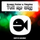 Timofey, Gregor Potter - Tell Me Why (Original Mix)