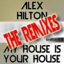Alex Hilton - My House Is Your House (Dan Wave Vs DJ Bluehouse Rmx)