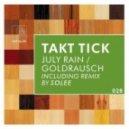 Takt Tick - July Rain - Solee Remix