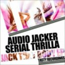 Audio Jacker, Serial Thrilla - Jack The Tempo (Original Mix)