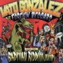 Vato Gonzalez feat. Foreign Beggars - Badman Riddim (Jump) (Dem 2's Late Nite At Mandy Mix)