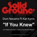 Dom Navarra feat. Kat Kyrris - If You Knew (Main Mix)