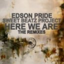 Edson Pride & Sweet Beatz Project - Here We Are (Tommy Love Remix)