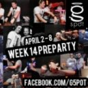G-Spot DJ's - WEEK 14 PreParty