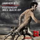 Jawher B - Yesterday Will Back (Ben'Yala Firemix)
