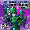 Calvertron, Qalvr - Raw 2 Da Floor (Dubsidia Remix)