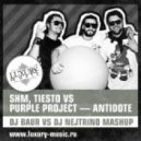 SHM, Tiesto vs Purple Project - Antidote (DJ Baur vs DJ Nejtrino Mashup)
