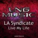 LA Syndicate - Live My Life (Sunny Dee Pres. La Sessica Remix)