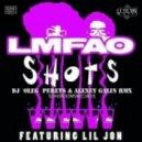 LMFAO feat. Lil Jon - Shots (Dj Oleg Perets & Dj Alexey Galin rmx)