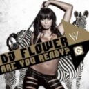 Dj Flower Feat. Max C - Are You Ready (Club Mix)