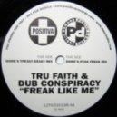 Tru Faith & Dub Conspiracy - Freak Like Me (Dome's Peak Freak Mix)