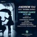 Andrew Rai, Tatiana Shirko - Somebody Dance With Me (2.M.A.C.H.O.S., Dj Lutique Remix)