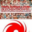 Tiesto, Montana & Storm - Bleckentrommel (MOTI Remix)