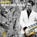 Basto - Again and Again (Double Face Brazil Progressive Mix)