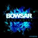 Bowsar - Black Bass