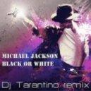 Michael Jackson - Black or White (Dj Tarantino remix)