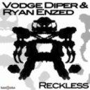 Ryan Enzed & Vodge Diper  - Reckless (Original Mix)