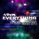 49ers - Everything ( DJ EN & DJ Boris D1AMOND Remix 2012)