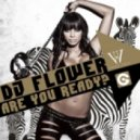 DJ Flower feat Max C - Are You Ready (radio edit)